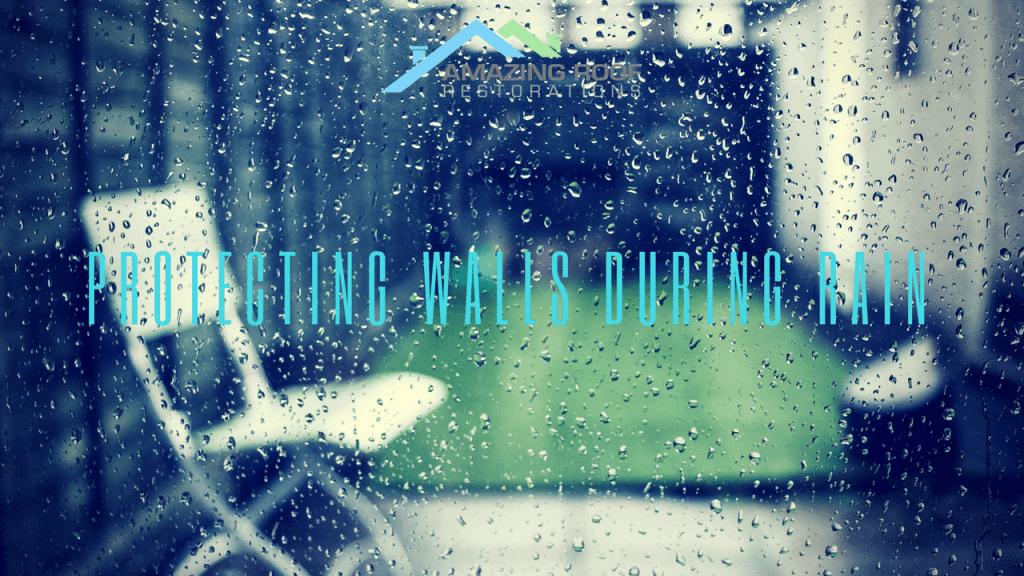 Protecting walls during rain