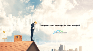 Can your roof manage its own weight?
