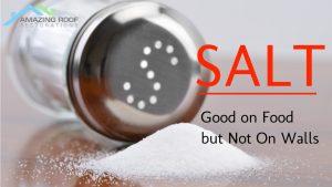 Salt - Good on Food but Not On Walls - Amazing Roof Restoration