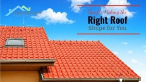Tips for Picking the Right Roof Shape for You
