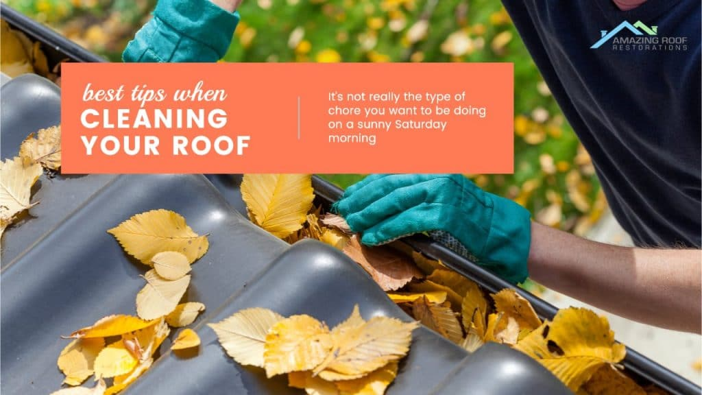 Best Tips When Cleaning Your Roof