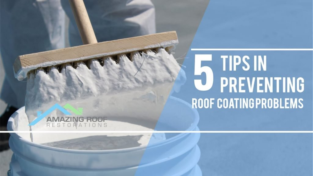 5 Tips in Preventing Roof Coating Problems