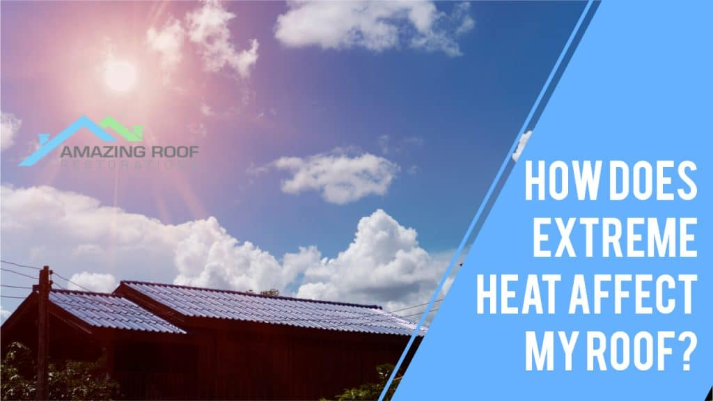 How Does Extreme Heat Affect My Roof?
