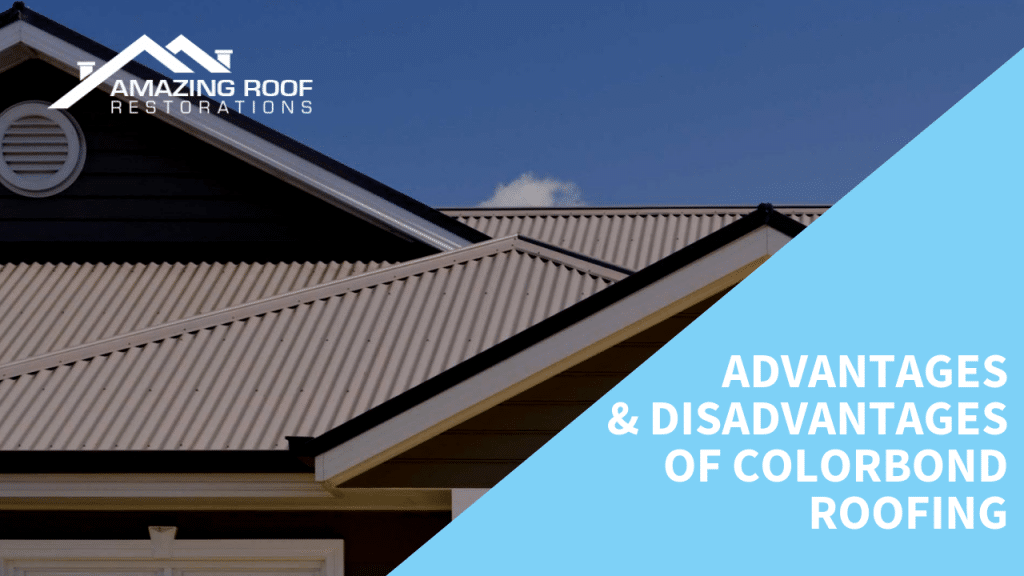 Advantages and Disadvantages of Colorbond Roofing