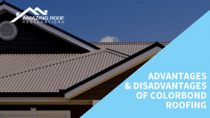 Advantages and Disadvantages of Colorbond Roofing - Amazing Roof Restoration