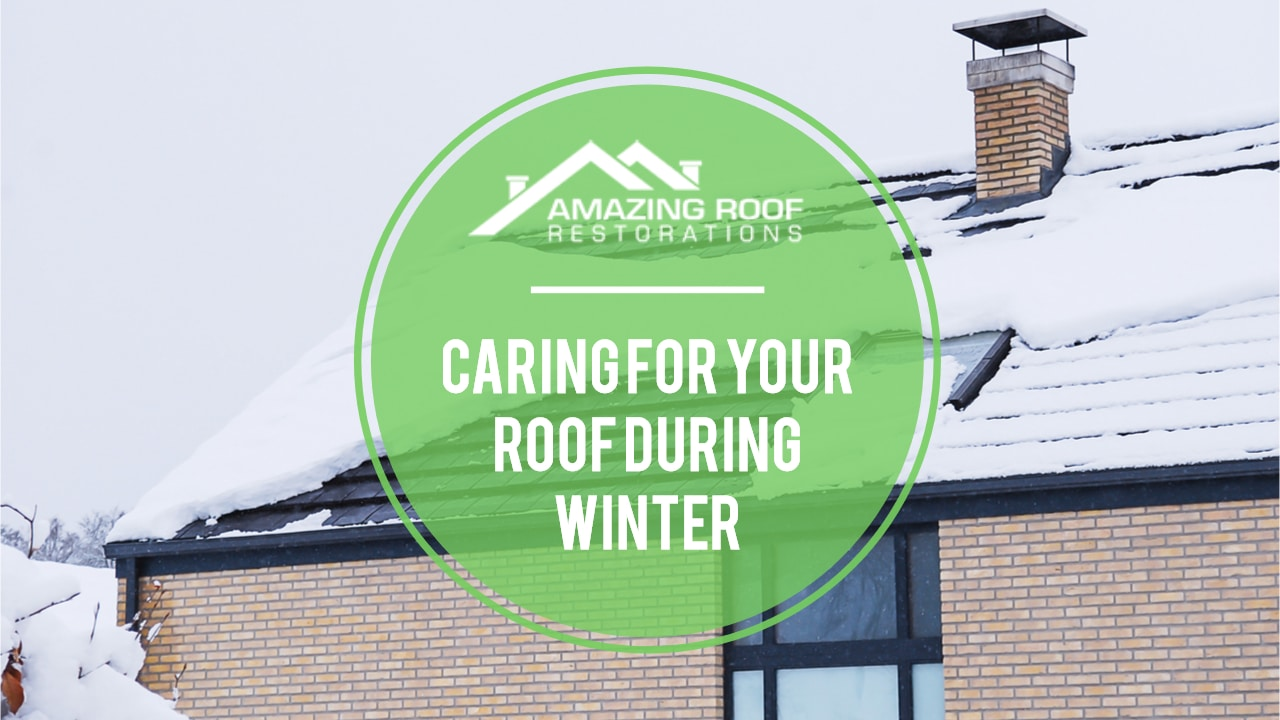 Caring for your Roof during Winter