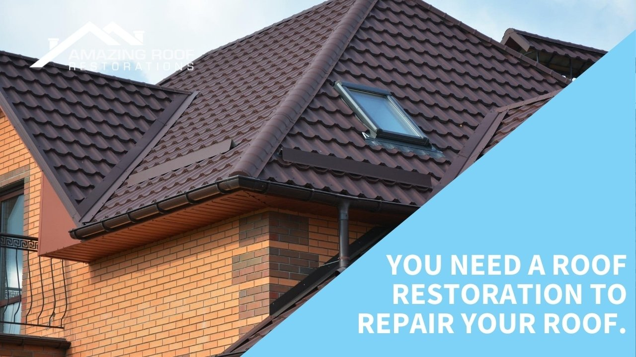 You need a roof restoration to repair your roof.