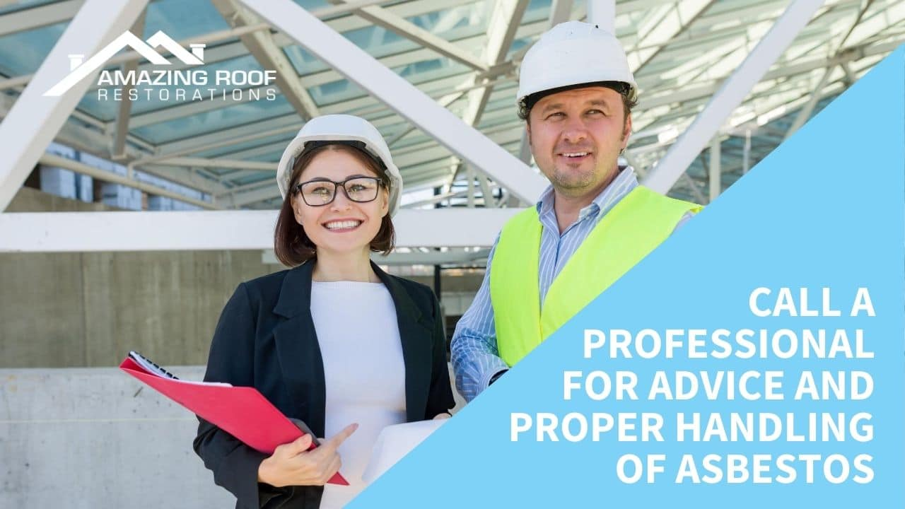 Call a Professional for Advice and Proper Handling of Asbestos