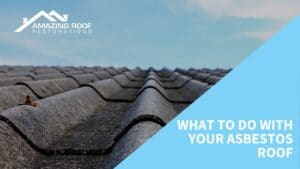 What to Do with Your Asbestos Roof