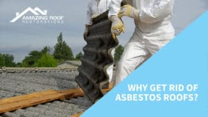 Why Get Rid of Asbestos Roofs