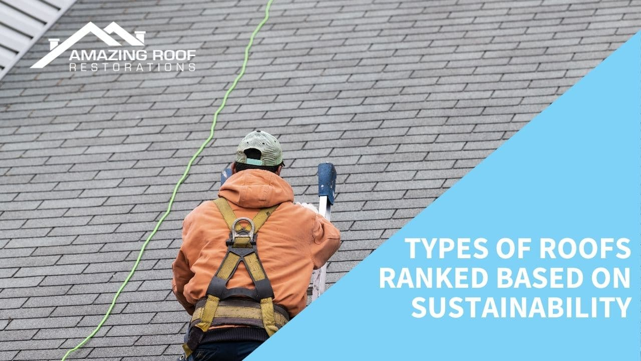 Types of Roofs Ranked Based on Sustainability