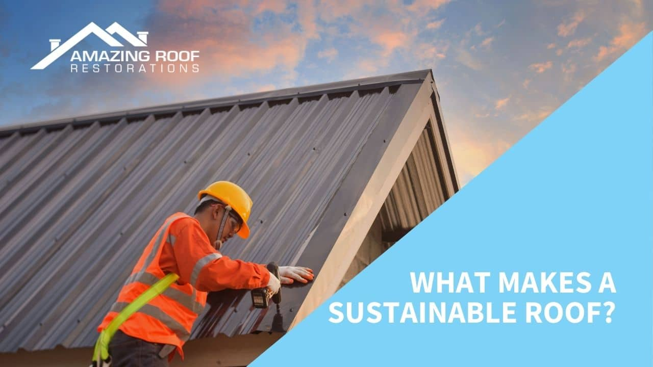 What makes a sustainable roof