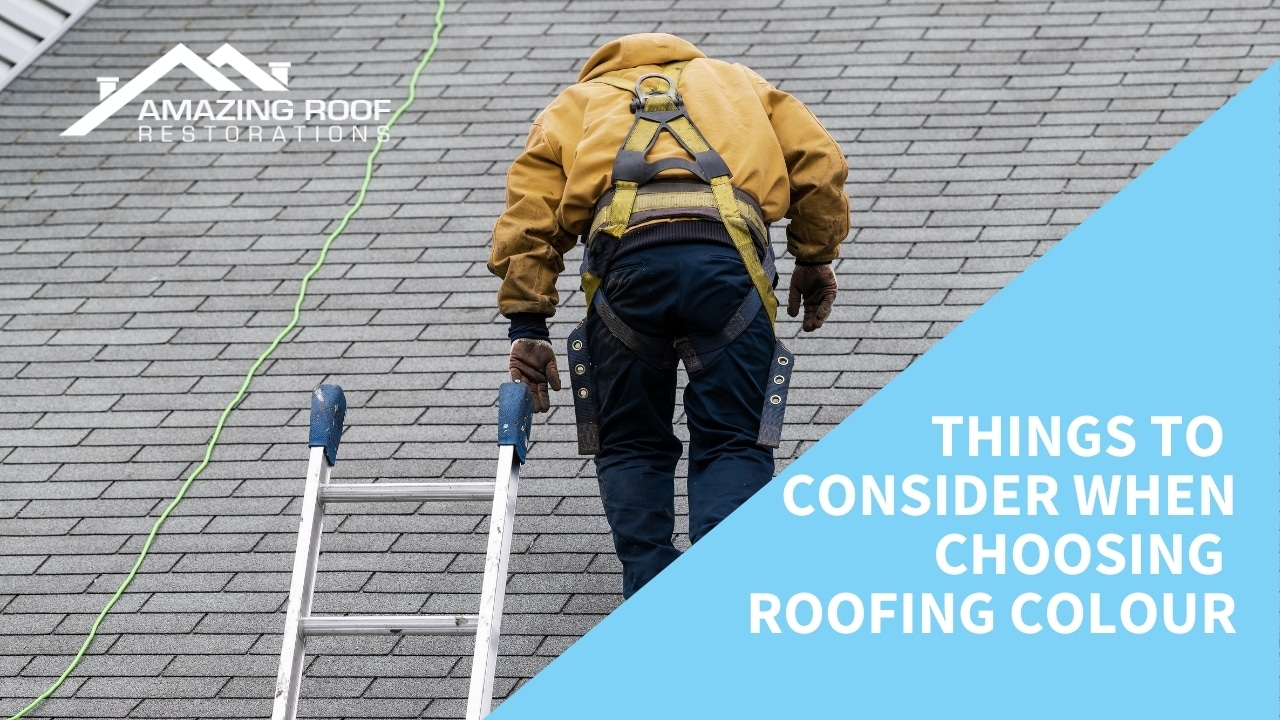 Things to Consider When Choosing Roofing Colour