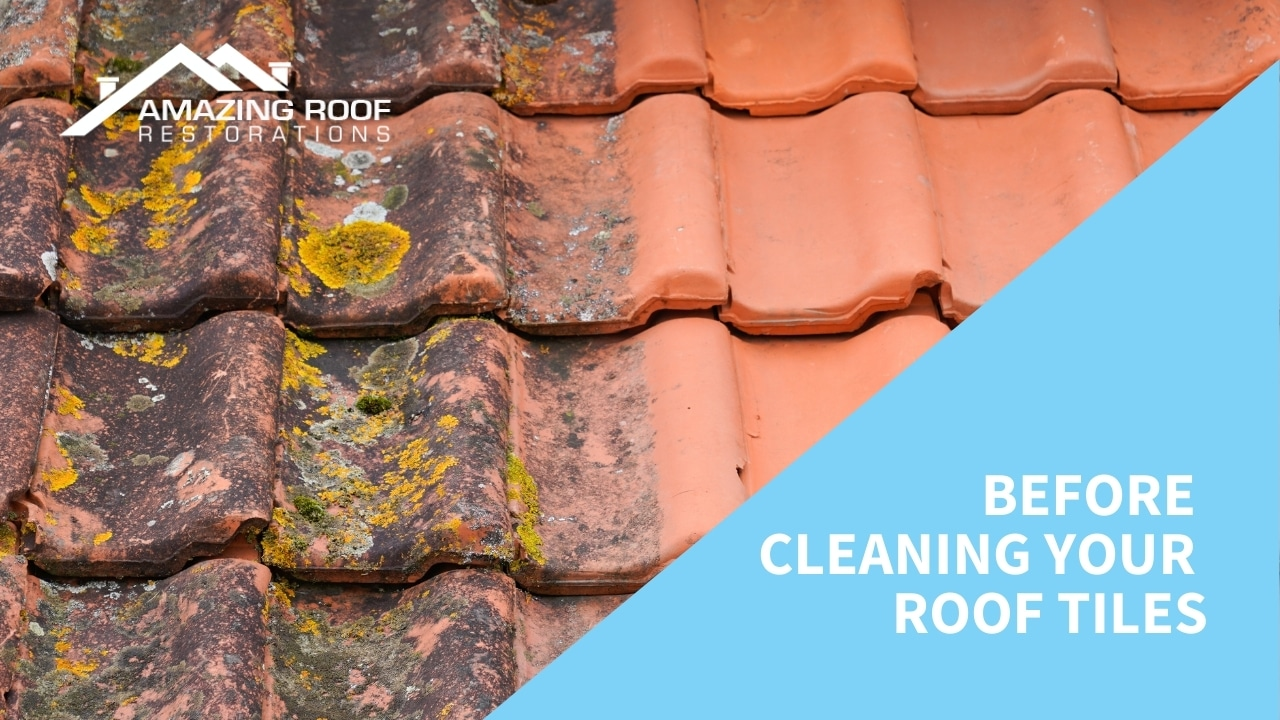 Before Cleaning Your Roof Tiles