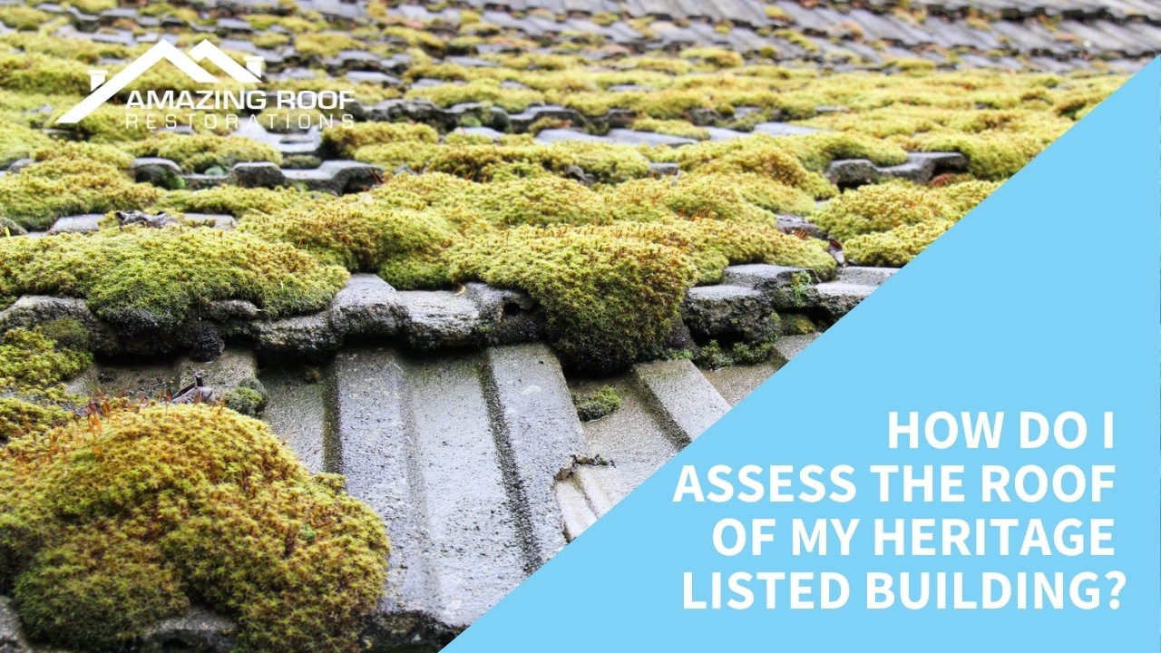 How Do I Assess The Roof of My Heritage Listed Building