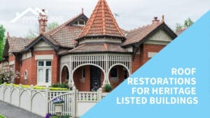 Roof Restorations for Heritage Listed Buildings