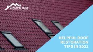 Helpful Roof Restoration Tips in 2021